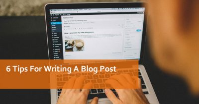 6 tips for writing a blog post