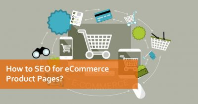 How to SEO for eCommerce Product Pages