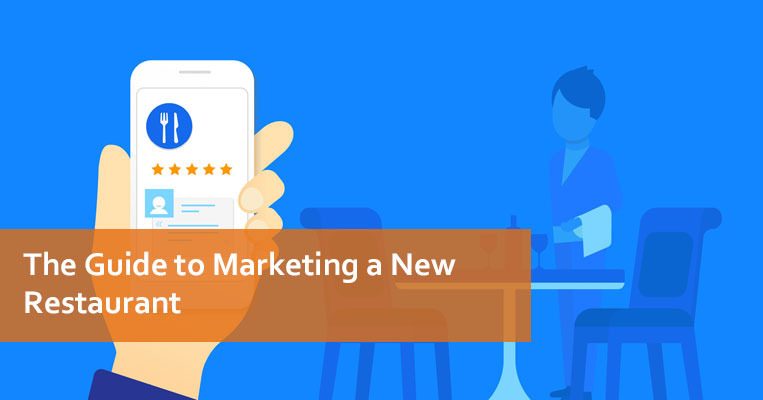 The Guide to Marketing a New Restaurant