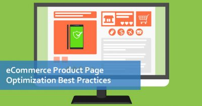 eCommerce Product Page Optimization Best Practices