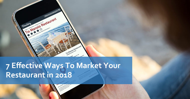 7 Effective Ways To Market Your Restaurant in 2018