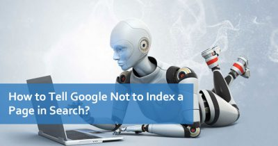 How to Tell Google Not to Index a Page in Search