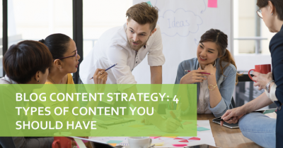 Blog Content Strategy: 4 Types of Content You Should Have