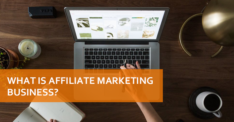 What Is Affiliate Marketing Business