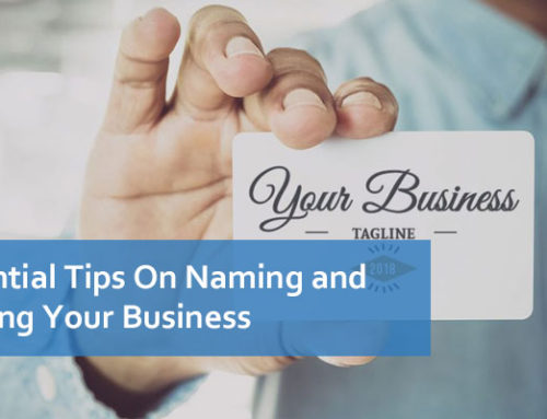 5 Essential Tips On Naming and Branding Your Business