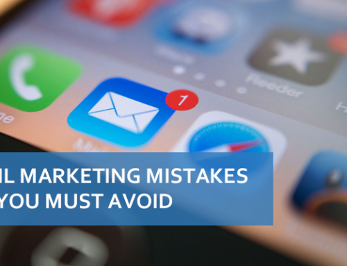 6 Email Marketing Mistakes That You Must Avoid