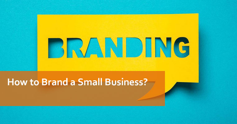 How to Brand a Small Business
