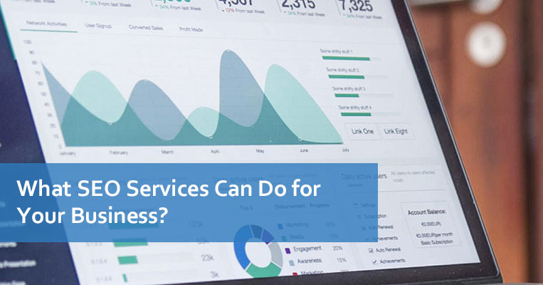 What SEO Services Can Do for Your Business